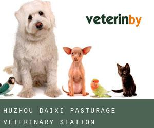 Huzhou Daixi Pasturage Veterinary Station