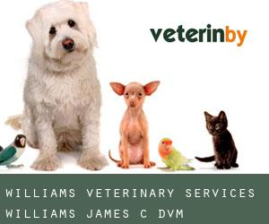 Williams Veterinary Services: Williams James C DVM
